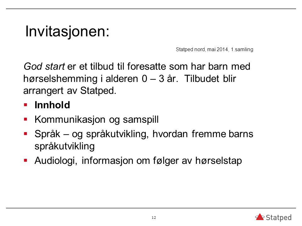 Invitasjonen: Statped nord, mai 2014, 1.samling