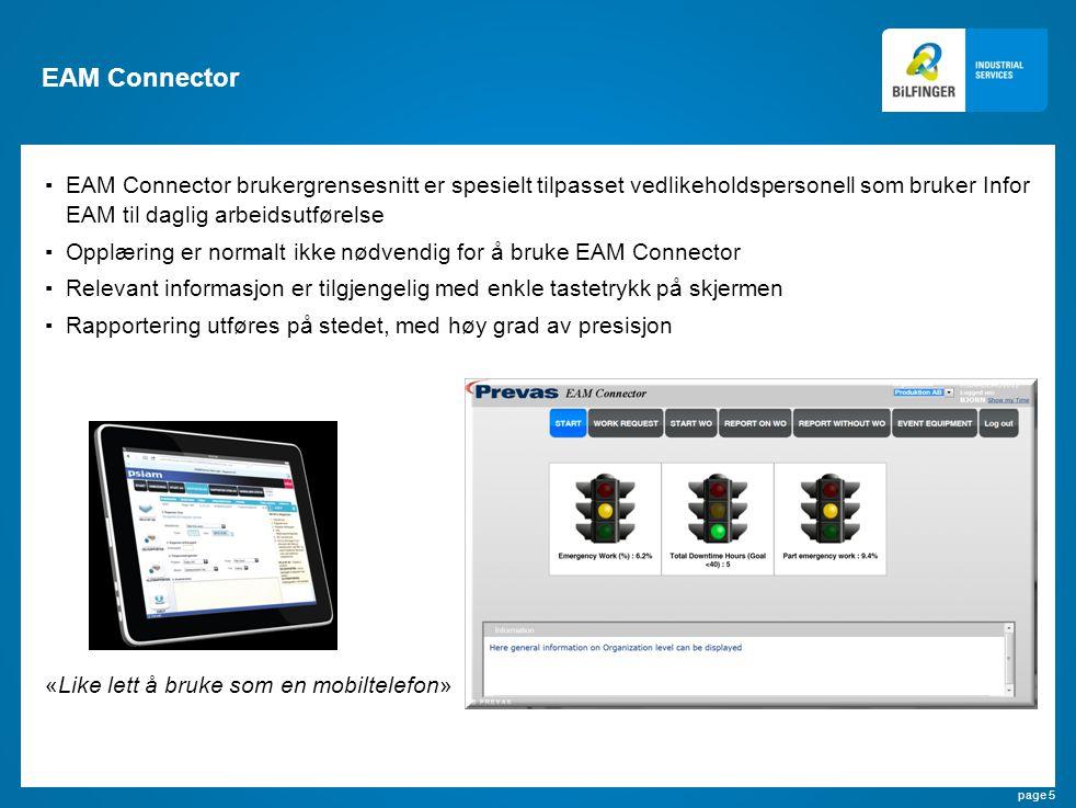 EAM Connector EAM Connector brukergrensesnitt er spesielt tilpasset vedlikeholdspersonell som bruker Infor EAM til daglig arbeidsutførelse.