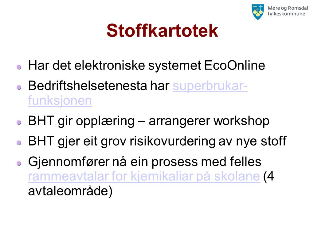 Stoffkartotek Har det elektroniske systemet EcoOnline
