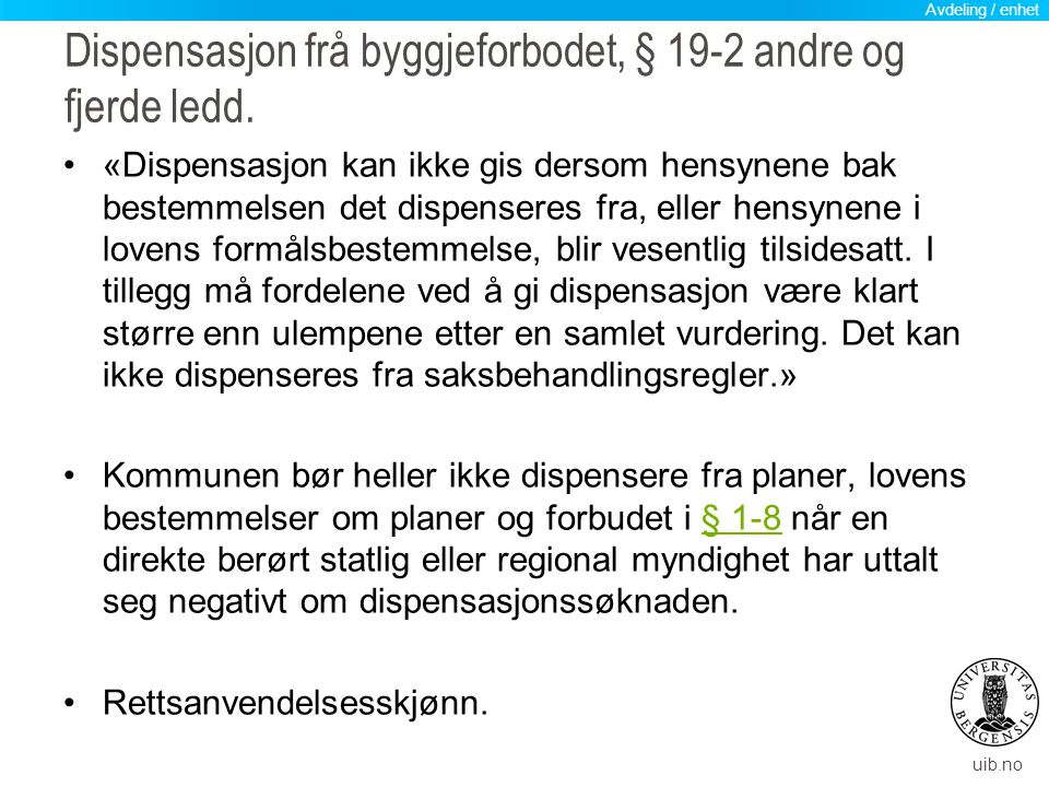 Dispensasjon frå byggjeforbodet, § 19-2 andre og fjerde ledd.