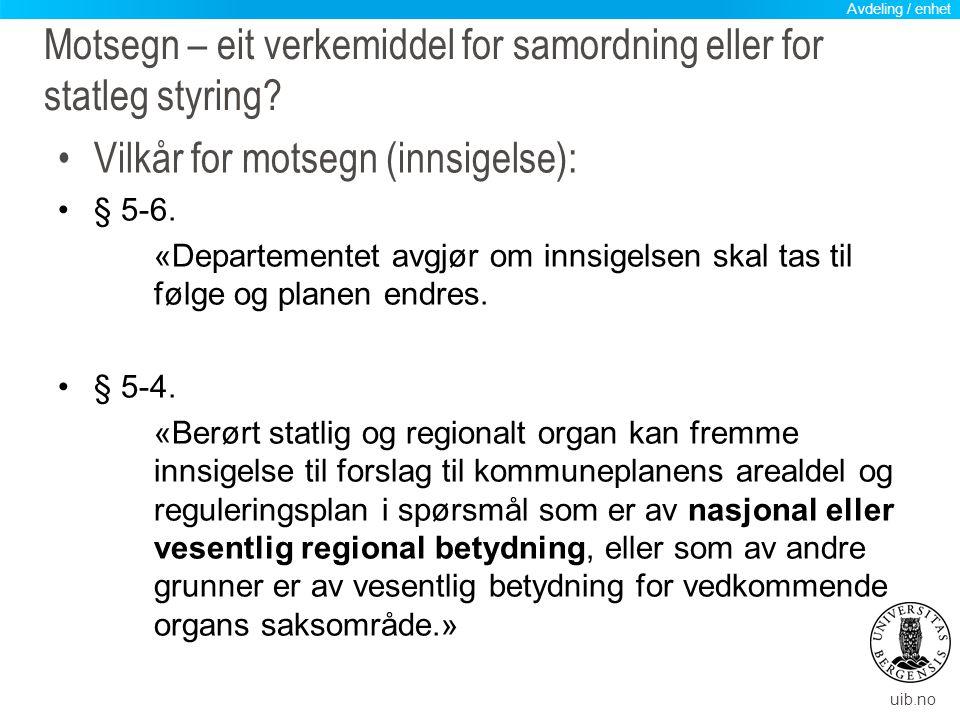 Motsegn – eit verkemiddel for samordning eller for statleg styring