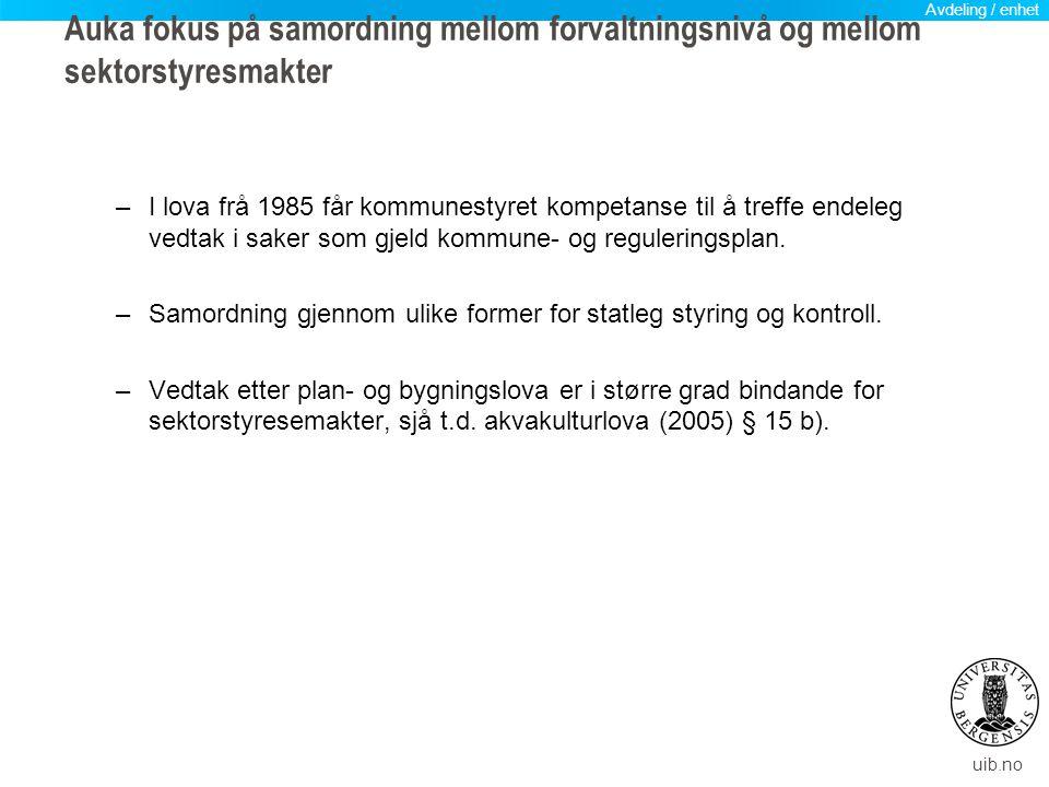 Avdeling / enhet Auka fokus på samordning mellom forvaltningsnivå og mellom sektorstyresmakter.