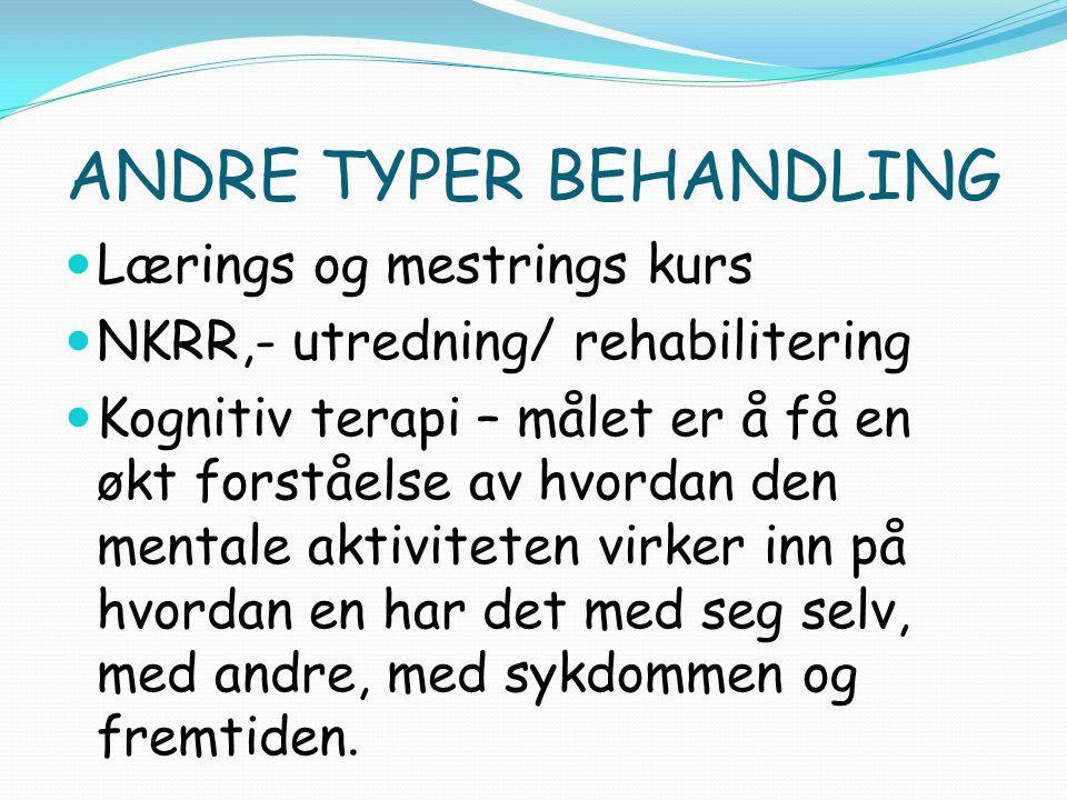 ANDRE TYPER BEHANDLING