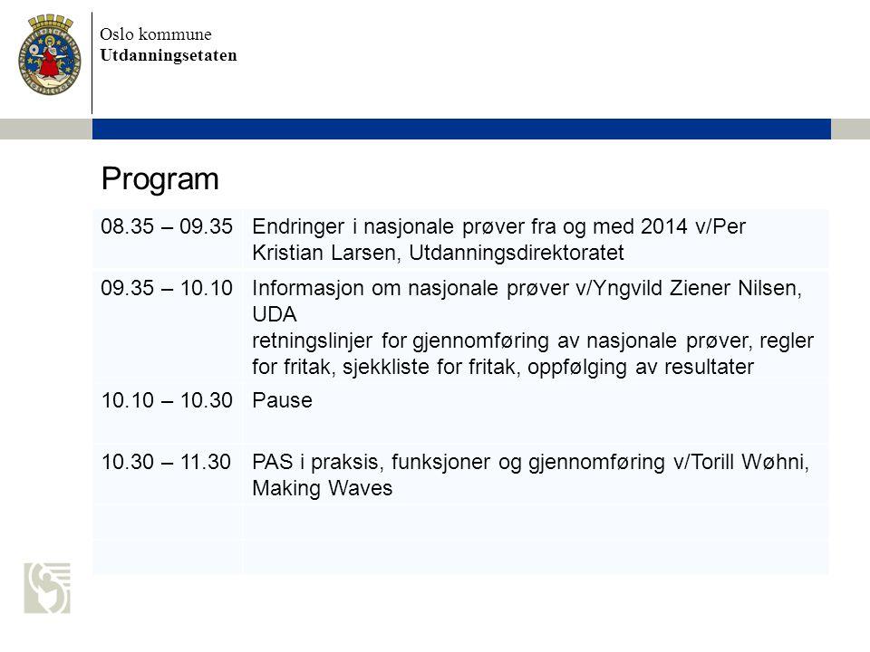 Program 08.35 – 09.35. Endringer i nasjonale prøver fra og med 2014 v/Per Kristian Larsen, Utdanningsdirektoratet.