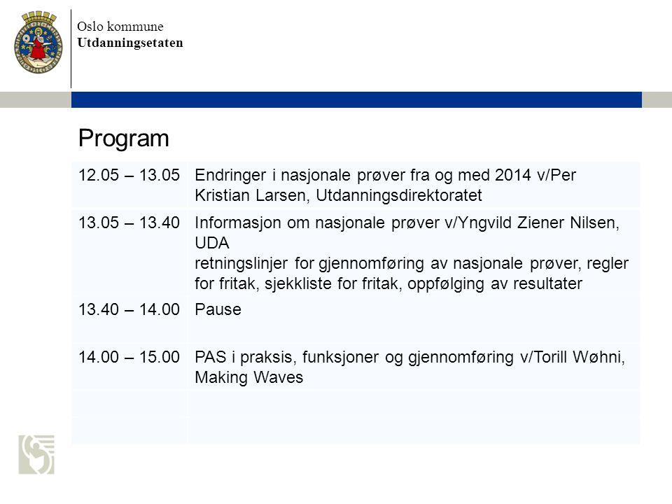 Program 12.05 – 13.05. Endringer i nasjonale prøver fra og med 2014 v/Per Kristian Larsen, Utdanningsdirektoratet.