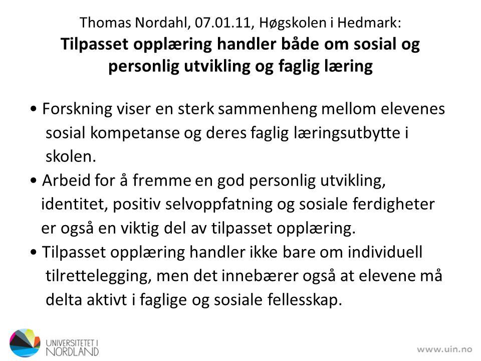 Thomas Nordahl, 07.01.11, Høgskolen i Hedmark: Tilpasset opplæring handler både om sosial og personlig utvikling og faglig læring