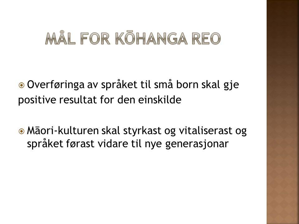 Mål for Kōhanga Reo Overføringa av språket til små born skal gje