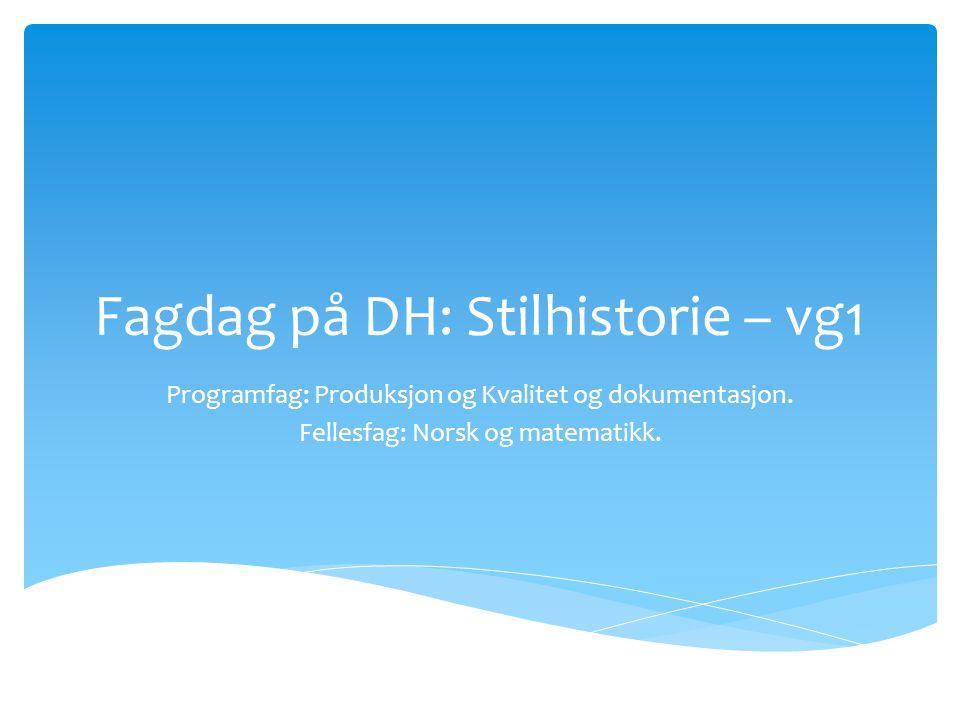 Fagdag på DH: Stilhistorie – vg1
