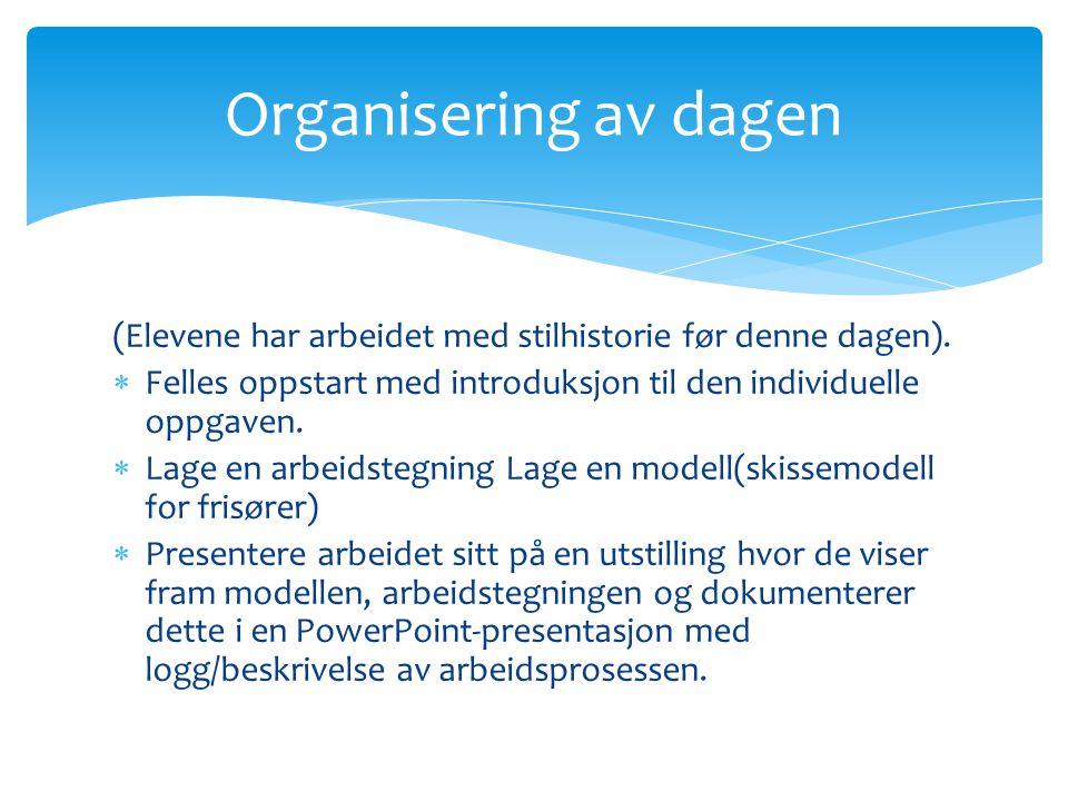 Organisering av dagen (Elevene har arbeidet med stilhistorie før denne dagen). Felles oppstart med introduksjon til den individuelle oppgaven.