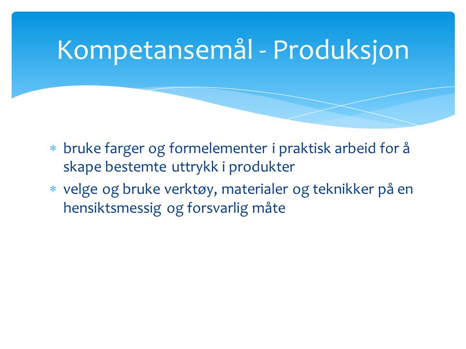Kompetansemål - Produksjon