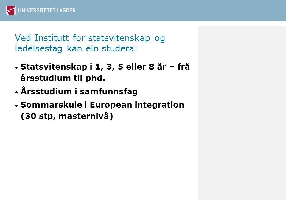 Ved Institutt for statsvitenskap og ledelsesfag kan ein studera: