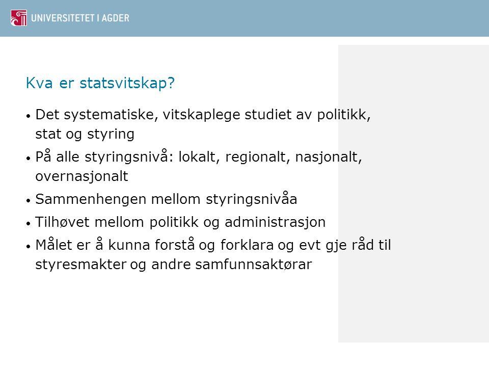 Kva er statsvitskap Det systematiske, vitskaplege studiet av politikk, stat og styring.