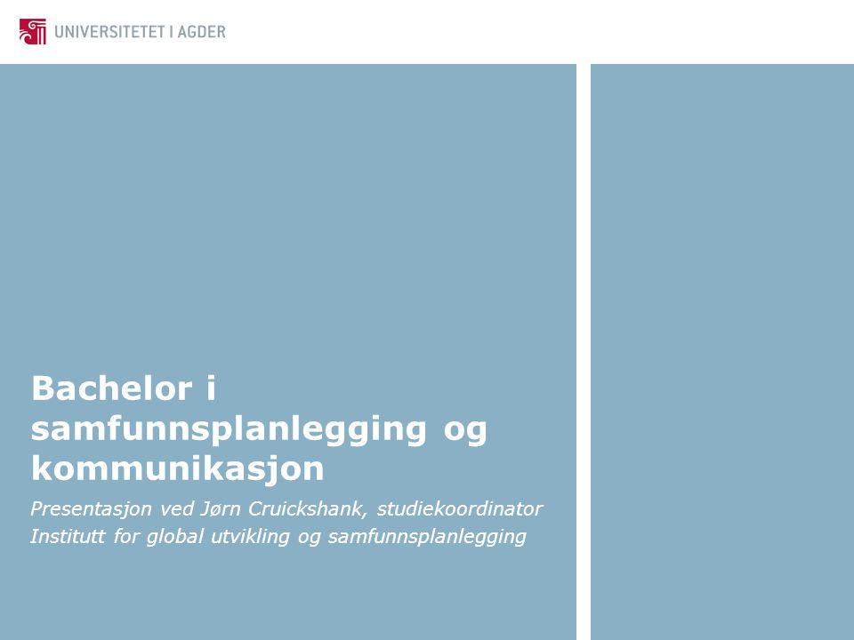 Bachelor i samfunnsplanlegging og kommunikasjon