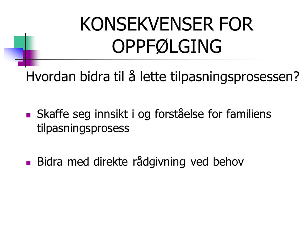 KONSEKVENSER FOR OPPFØLGING