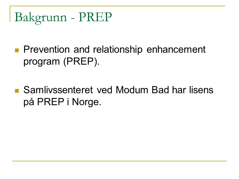 Bakgrunn - PREP Prevention and relationship enhancement program (PREP).