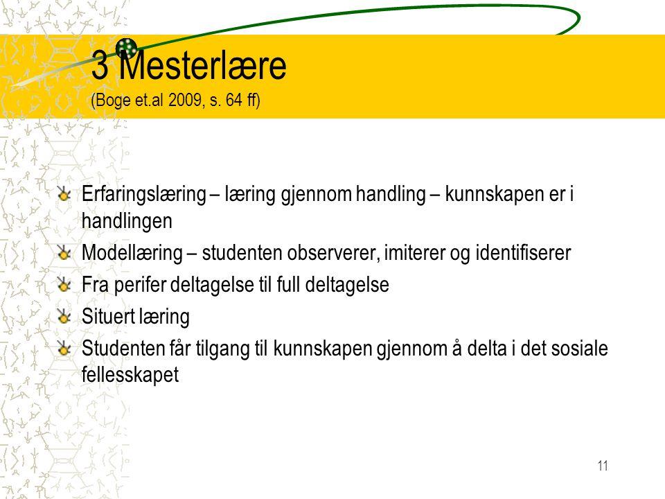3 Mesterlære (Boge et.al 2009, s. 64 ff)