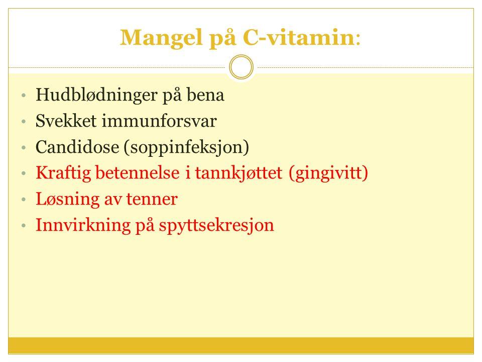 Mangel på C-vitamin: Hudblødninger på bena Svekket immunforsvar