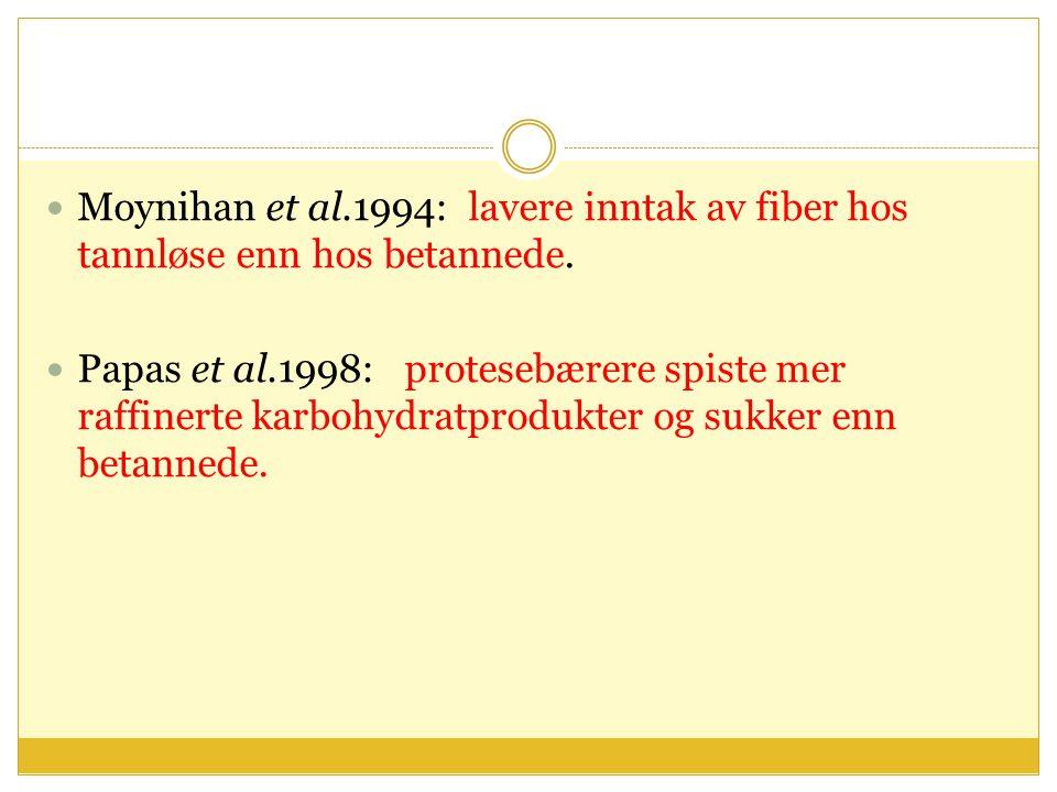 Moynihan et al.1994: lavere inntak av fiber hos tannløse enn hos betannede.