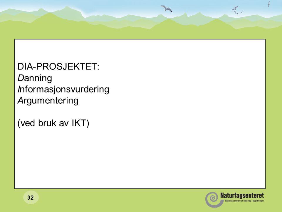 DIA-PROSJEKTET: Danning Informasjonsvurdering Argumentering (ved bruk av IKT)