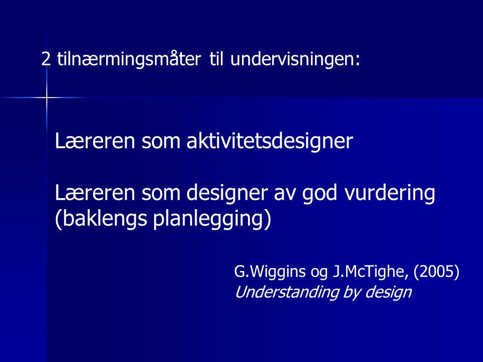 Læreren som aktivitetsdesigner Læreren som designer av god vurdering