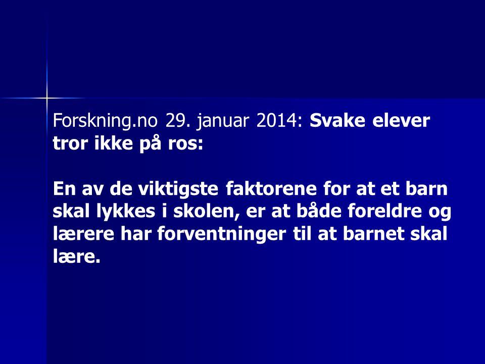 Forskning.no 29. januar 2014: Svake elever tror ikke på ros: