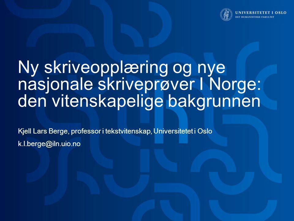 Ny skriveopplæring og nye nasjonale skriveprøver I Norge: den vitenskapelige bakgrunnen