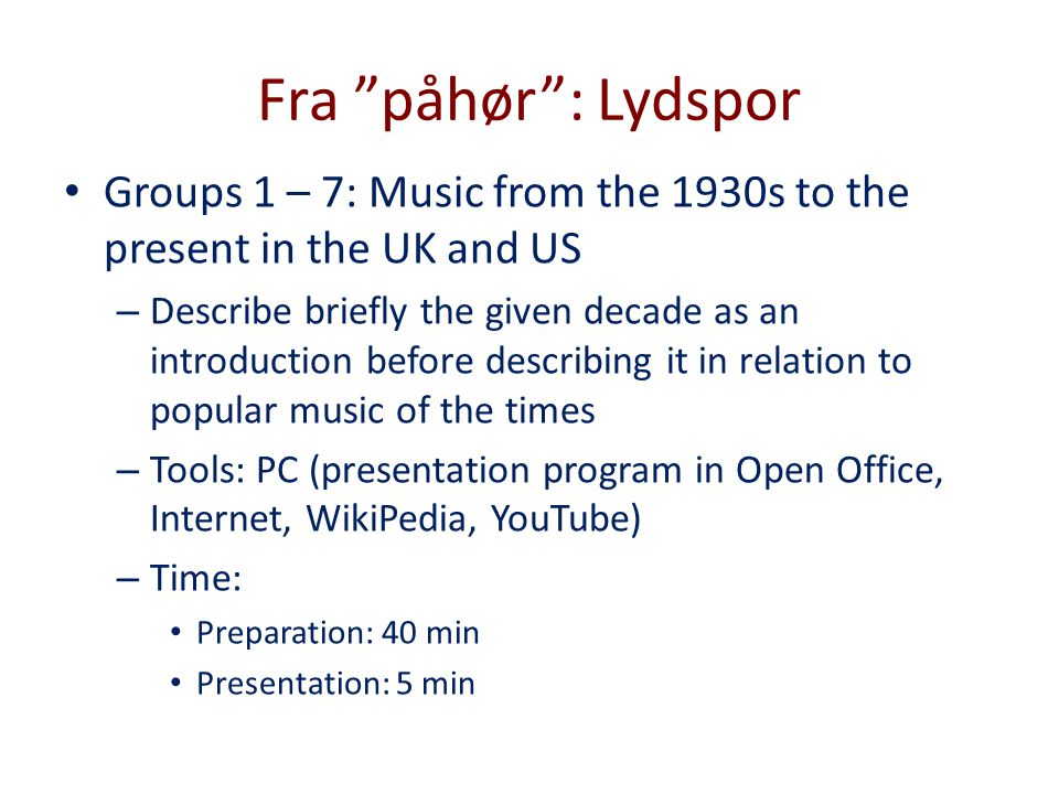Fra påhør : Lydspor Groups 1 – 7: Music from the 1930s to the present in the UK and US.