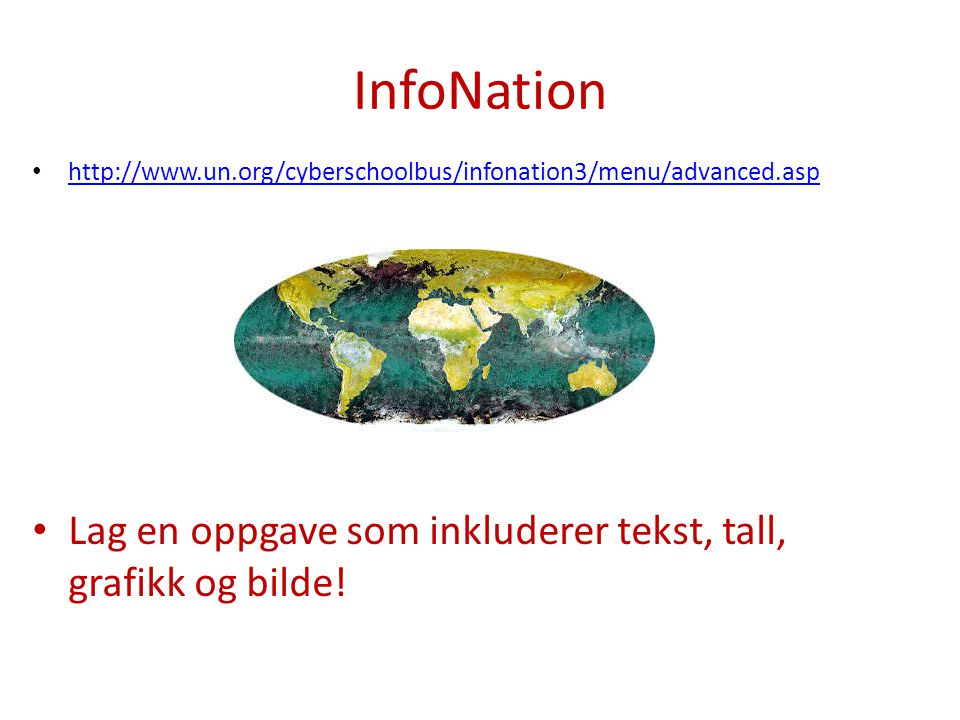 InfoNation http://www.un.org/cyberschoolbus/infonation3/menu/advanced.asp.