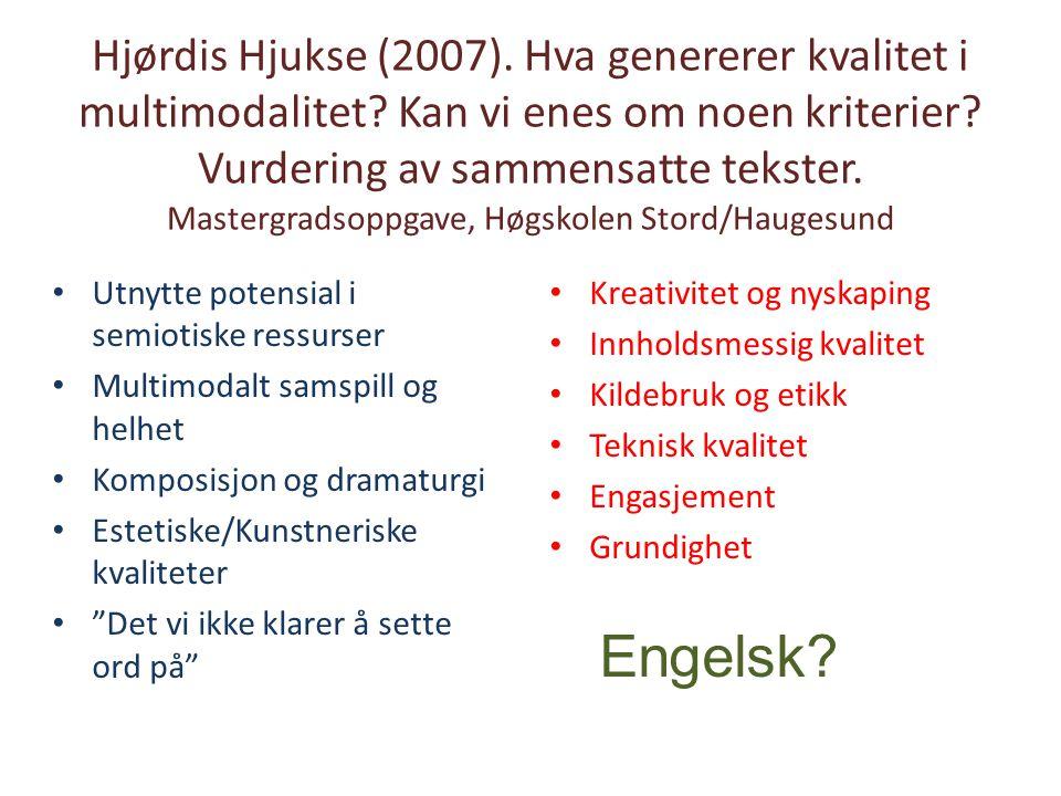 Hjørdis Hjukse (2007). Hva genererer kvalitet i multimodalitet