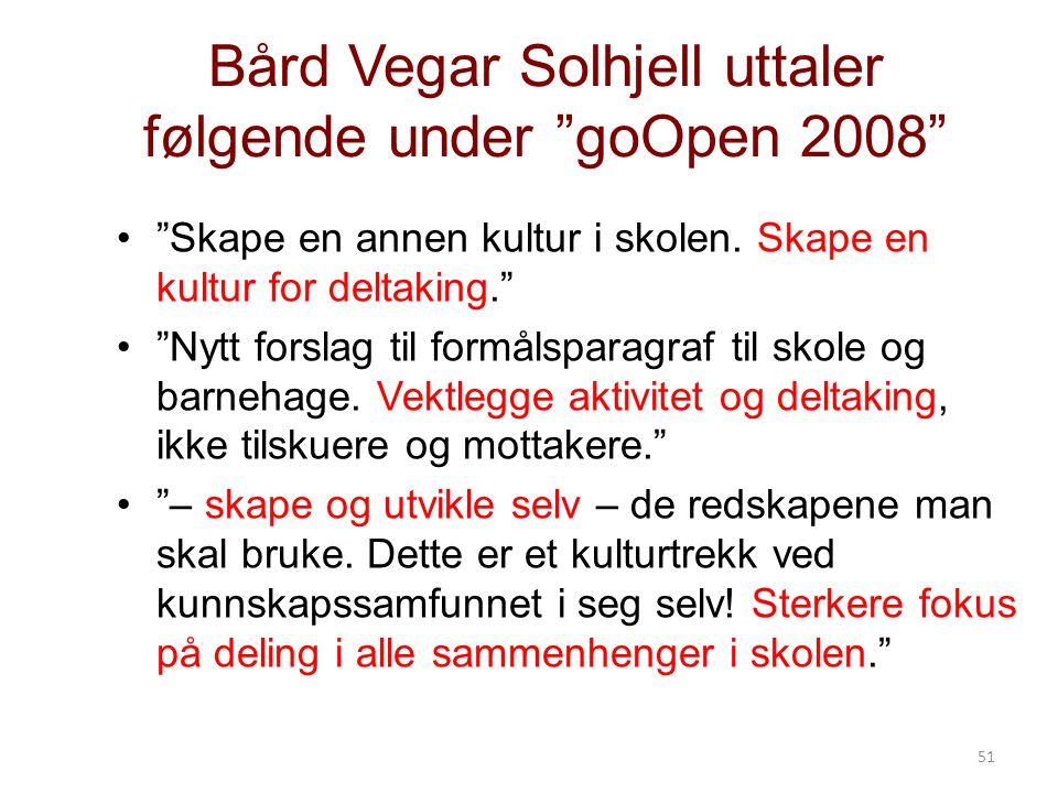 Bård Vegar Solhjell uttaler følgende under goOpen 2008