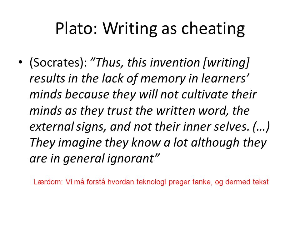 Plato: Writing as cheating