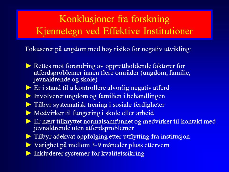 Konklusjoner fra forskning Kjennetegn ved Effektive Institutioner
