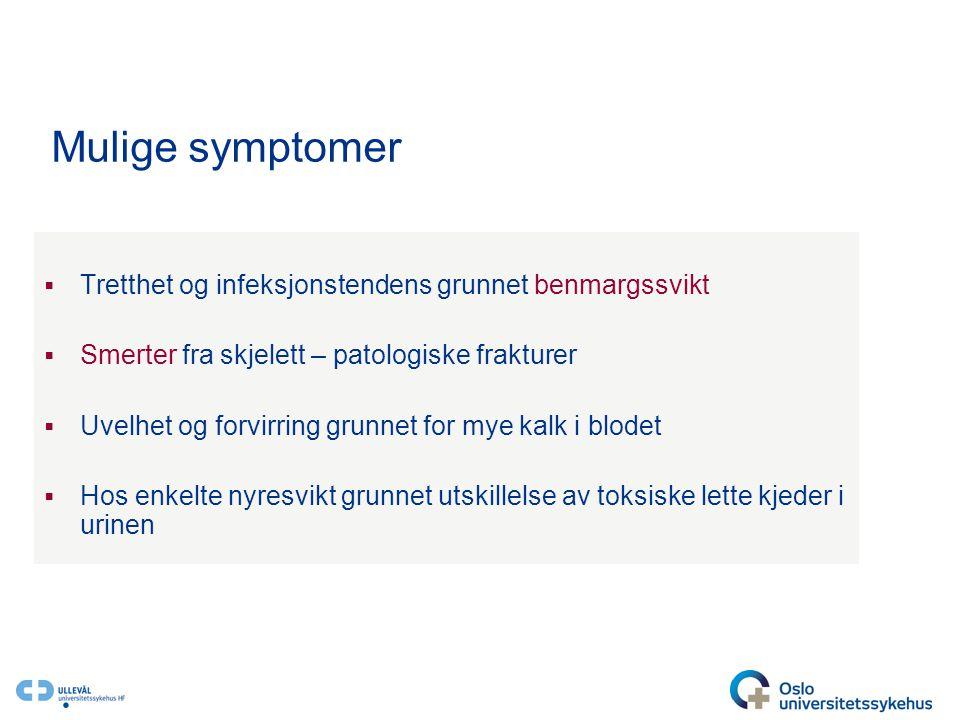 Mulige symptomer Tretthet og infeksjonstendens grunnet benmargssvikt