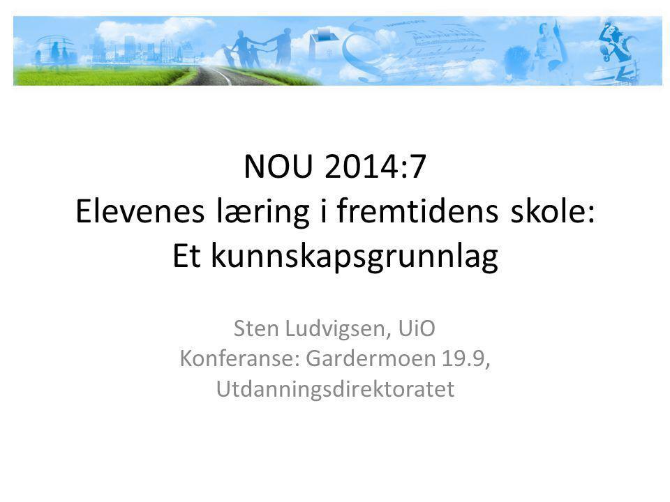 NOU 2014:7 Elevenes læring i fremtidens skole: Et kunnskapsgrunnlag