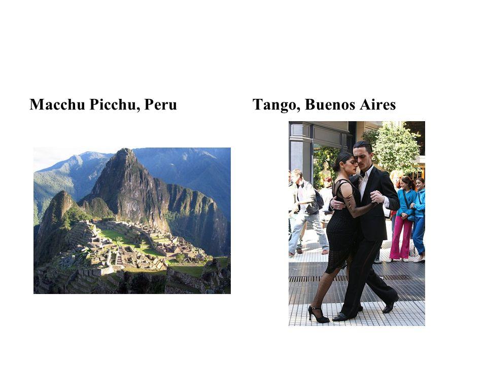 Macchu Picchu, Peru Tango, Buenos Aires