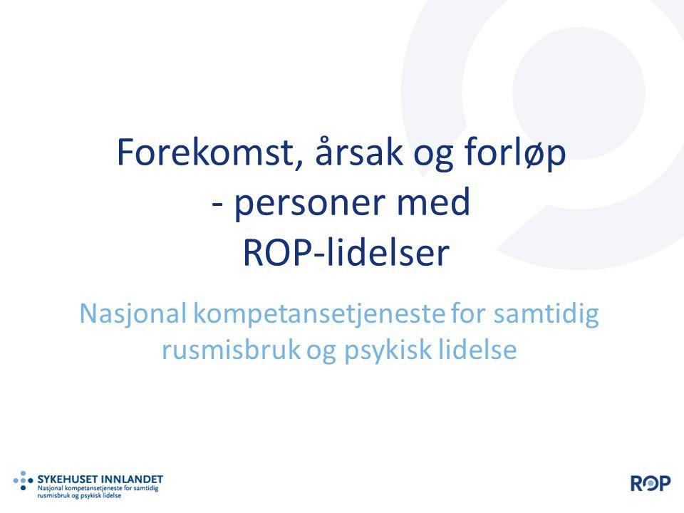 Forekomst, årsak og forløp - personer med ROP-lidelser