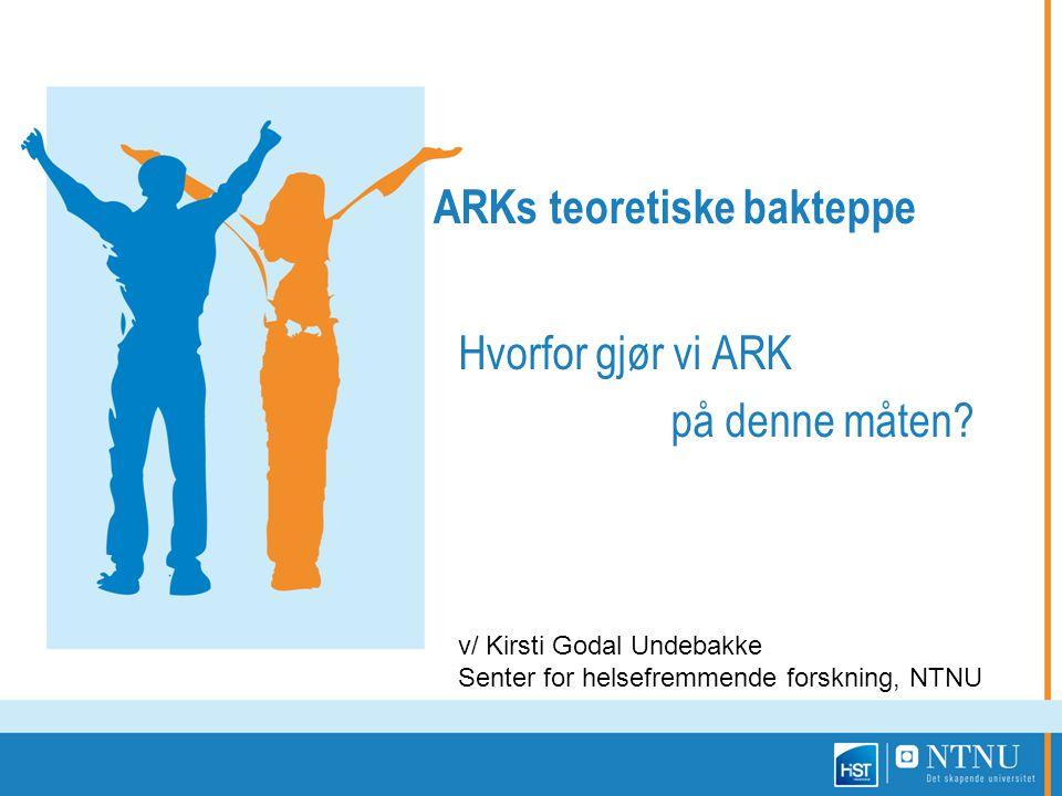 ARKs teoretiske bakteppe