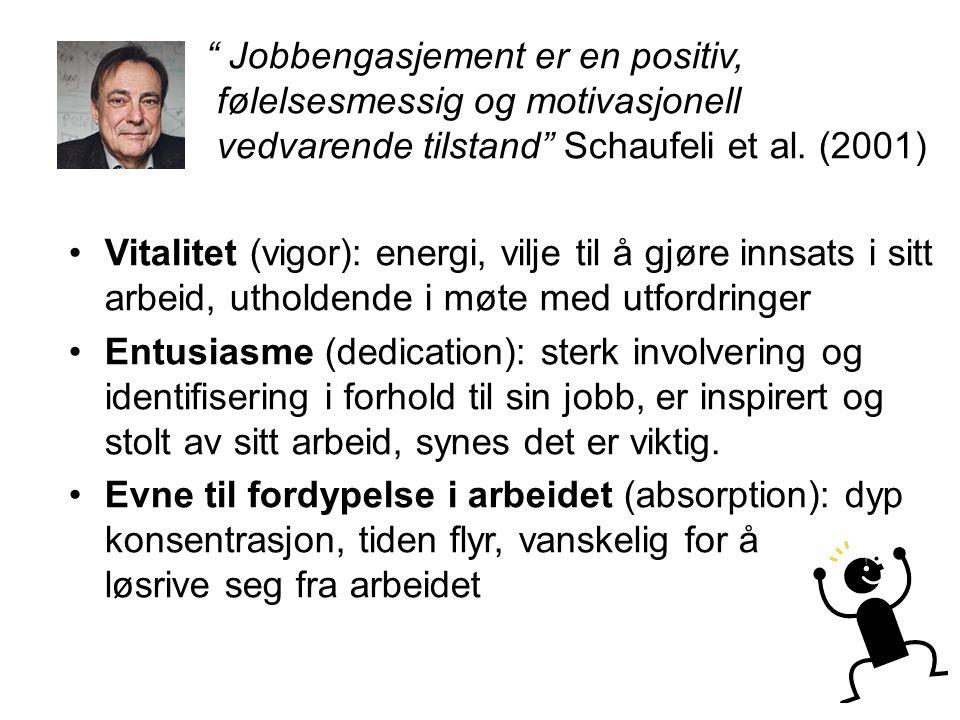 Jobbengasjement er en positiv,. følelsesmessig og motivasjonell