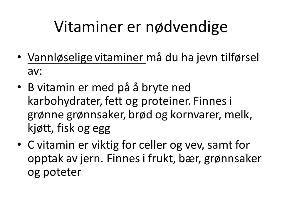 Vitaminer er nødvendige