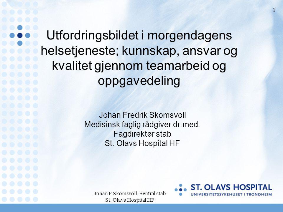Utfordringsbildet i morgendagens helsetjeneste; kunnskap, ansvar og kvalitet gjennom teamarbeid og oppgavedeling
