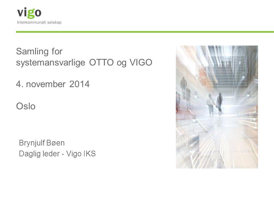 Samling for systemansvarlige OTTO og VIGO 4. november 2014 Oslo
