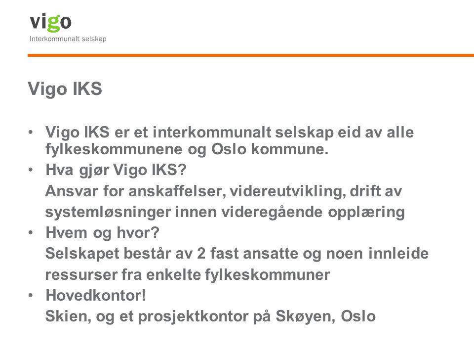Vigo IKS Vigo IKS er et interkommunalt selskap eid av alle fylkeskommunene og Oslo kommune. Hva gjør Vigo IKS