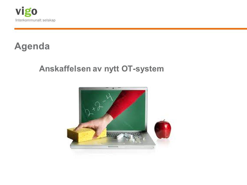 Agenda Anskaffelsen av nytt OT-system