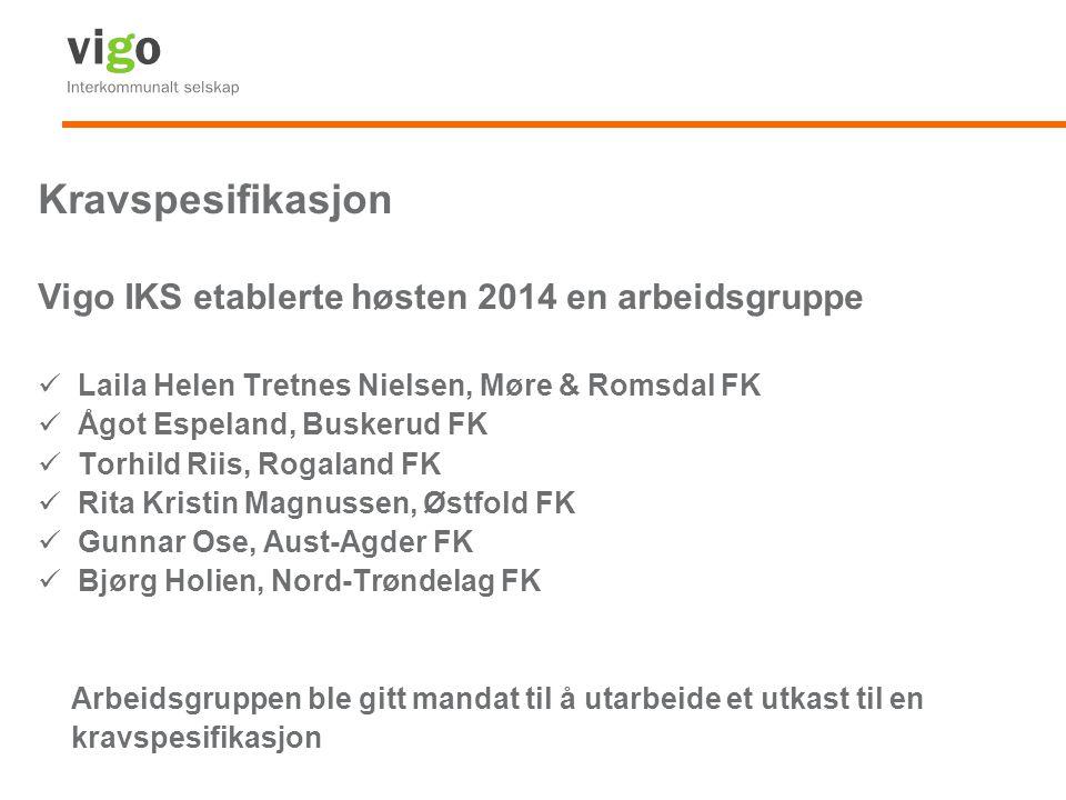 Kravspesifikasjon Vigo IKS etablerte høsten 2014 en arbeidsgruppe