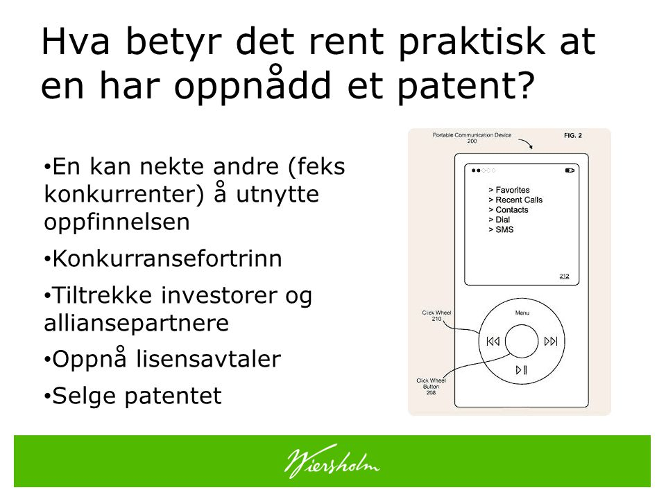 Hva betyr det rent praktisk at en har oppnådd et patent