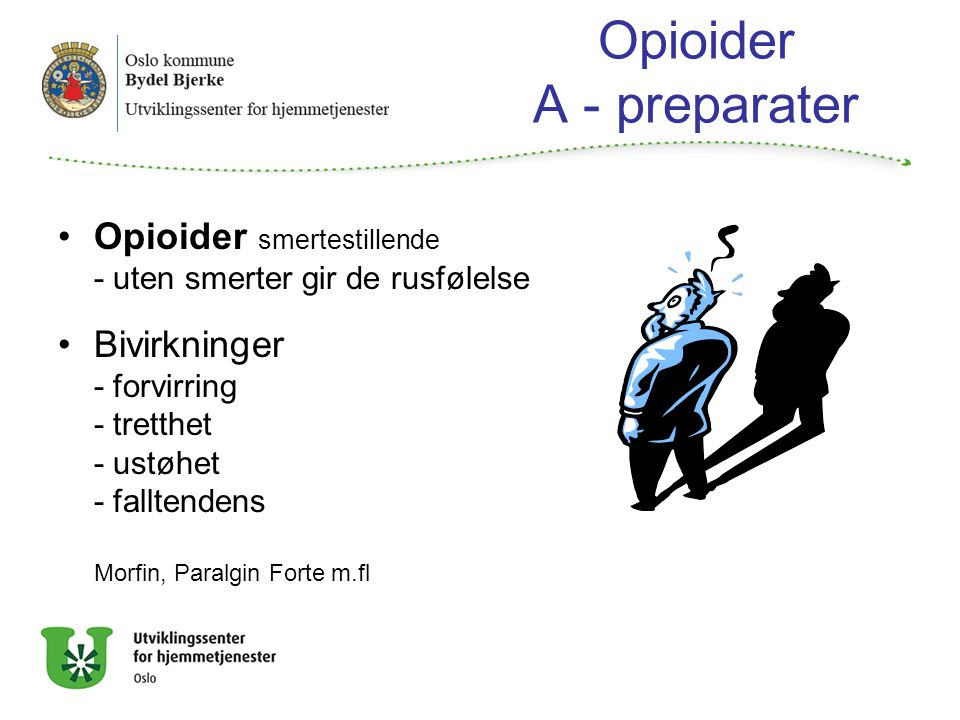 Opioider A - preparater