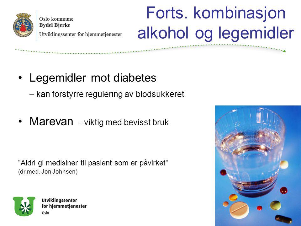 Forts. kombinasjon alkohol og legemidler