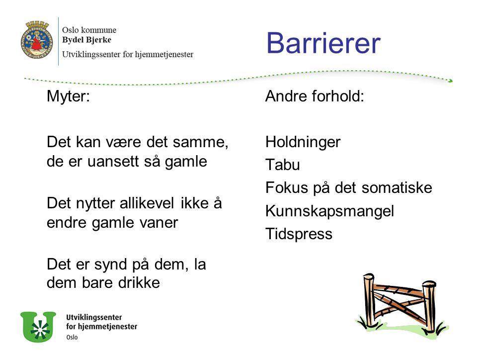 Barrierer Myter: Det kan være det samme, de er uansett så gamle