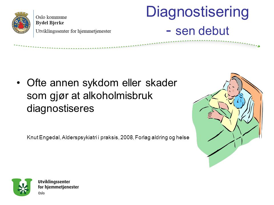 Diagnostisering - sen debut