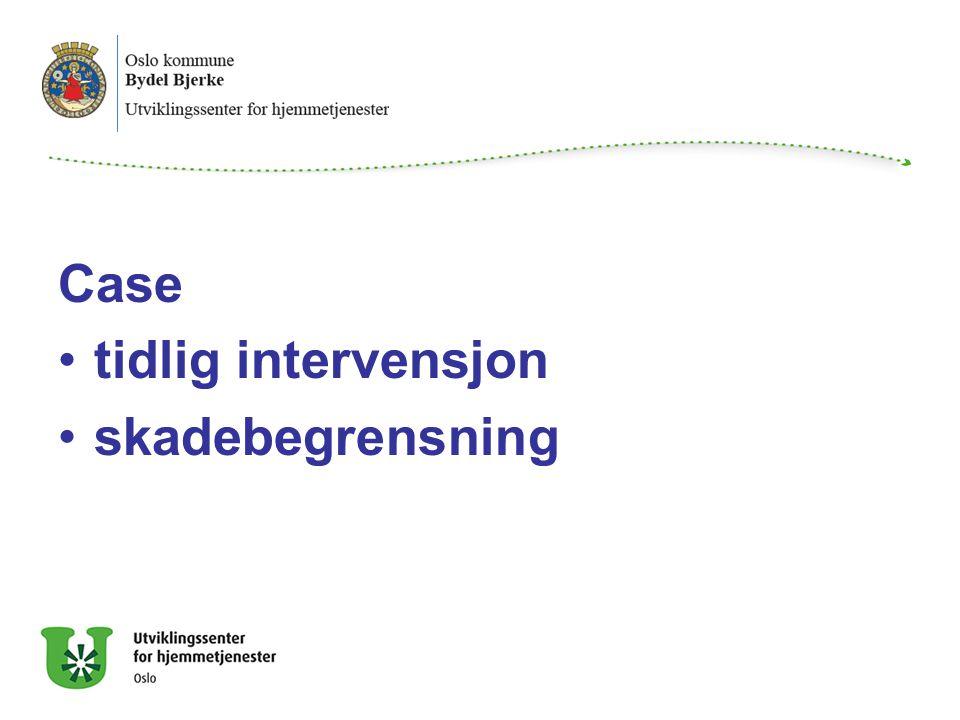 Case tidlig intervensjon skadebegrensning